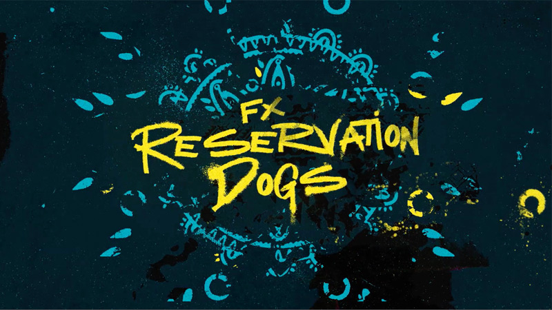 Reservation Dogs Series