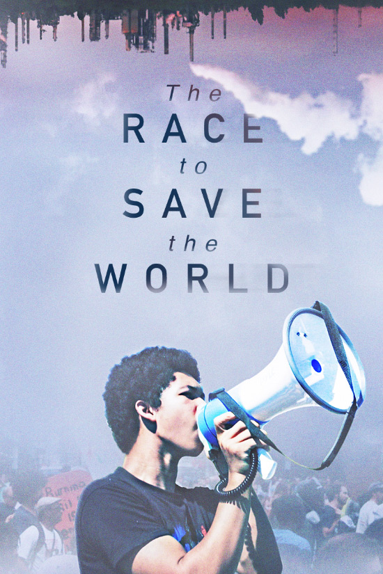 The Race to Save the World Poster
