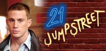 Channing Tatum / 21 Jump Street
