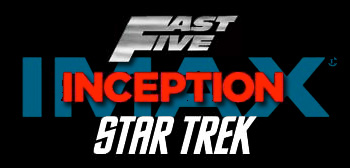 Inception, Star Trek and Fast Five on IMAX