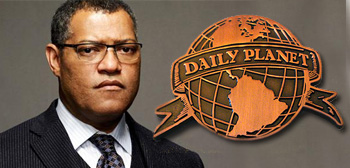 Laurence Fishburne / Daily Planet