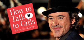 How to Talk to Girls / Robert Downey Jr.