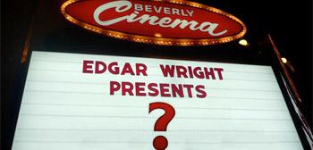 Edgar Wright's Wright Stuff III