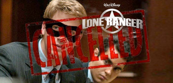 The Lone Ranger Cancelled