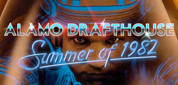 Alamo Drafthouse's Summer of 1982