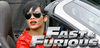Rihanna / Fast and Furious