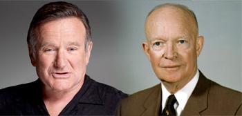 Robin Williams / Dwight D. Eisenhower