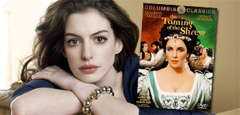 Anne Hathaway / Taming of the Shrew
