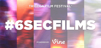 Tribeca 6SecFilms Competition