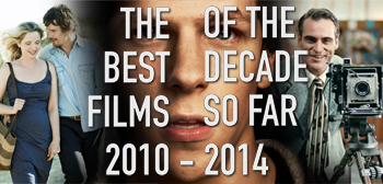 The Best Films of the Decade So Far