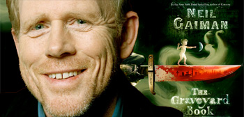 Ron Howard / The Graveyard Book