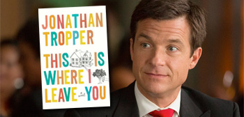 This is Where I Leave You / Jason Bateman
