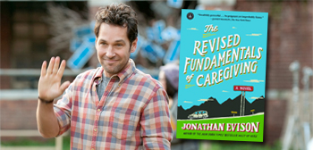 Paul Rudd / The Revised Fundamentals of Caregiving