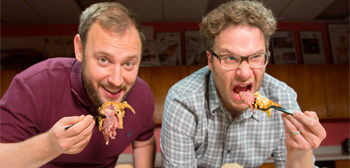 Seth Rogen & Evan Goldberg