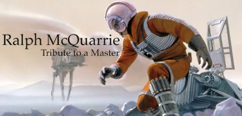 Tribute to a Master - Ralph McQuarrie