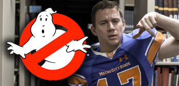 Ghostbusters / Channing Tatum