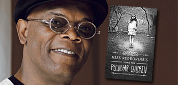 Samuel L. Jackson / Miss Peregrine's Home for Peculiar Children